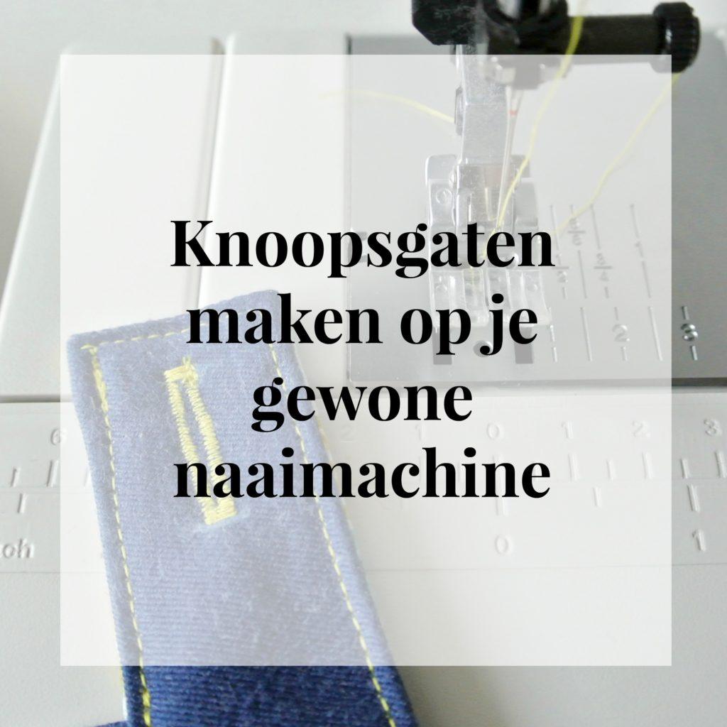 knoopsgaten maken met je gewone naaimachine