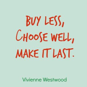 buy less choose well make it last